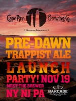 Cape Ann Brewing Pre-Dawn Trappist Ale Launch — November 19, 2015