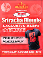 Harpoon Sriracha Blonde Debut — August 8, 2013 at Barcade® in Brooklyn, NY