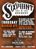 Sixpoint Project Finale — March 6, 2014 at Barcade® in Brooklyn, NY