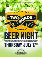 Two Roads Brewery Co. Night — July 17, 2014 at Barcade® in Brooklyn, NY