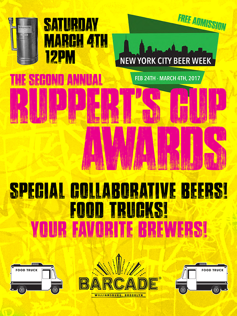 2nd Annual Ruppert's Cup Awards — March 4, 2017 at Barcade® in Williamsburg, Brooklyn, NY