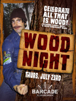 Wood Night — July, 23, 2015 at Barcade® in Brooklyn, New York