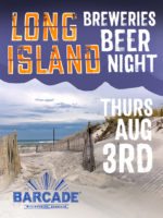 Long Island Breweries Night —August 3, 2017 at Barcade® in Williamsburg, Brooklyn, New York