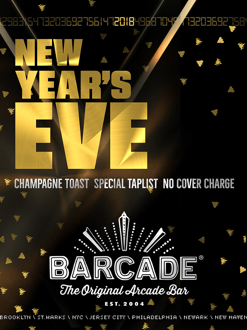 Barcade New Years Eve Party — December 31, 2017 in Williamsburg, Brooklyn, NY | featuring Champagne Toast , Special Tap List and No Cover Charge