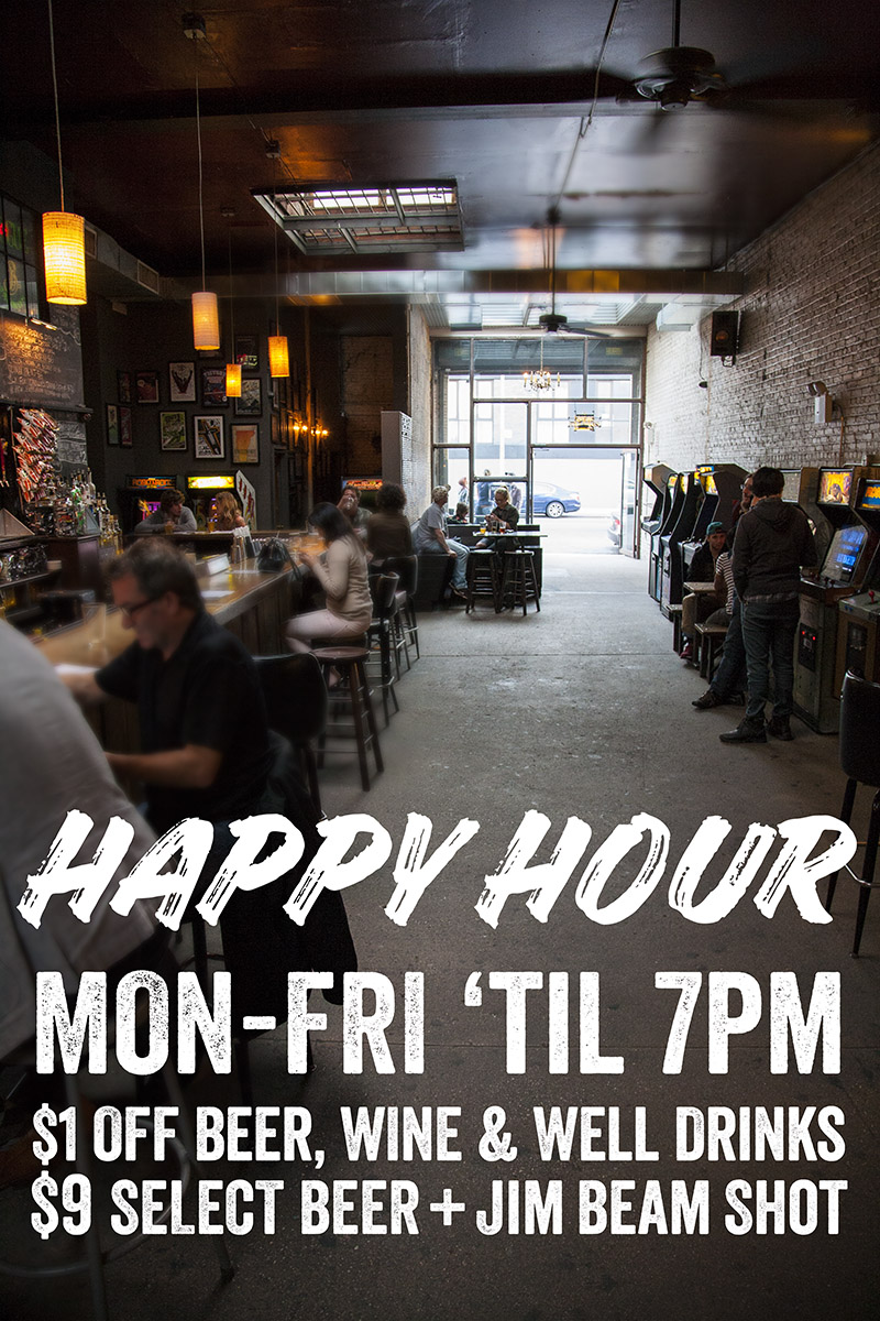 Barcade in Brooklyn, NY : Happy Hour M-F until 7PM $1 off beer, wine and well drinks | $9 Select Beer + Jim Beam Shot